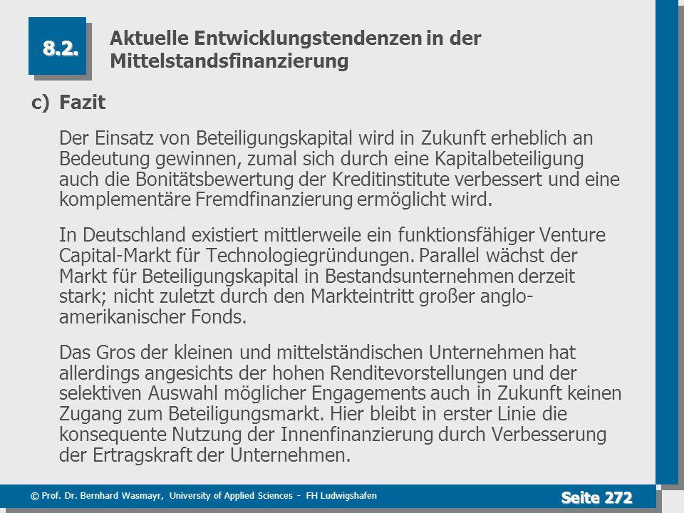 © Prof. Dr. Bernhard Wasmayr, University of Applied Sciences - FH Ludwigshafen Seite 272 Aktuelle Entwicklungstendenzen in der Mittelstandsfinanzierun
