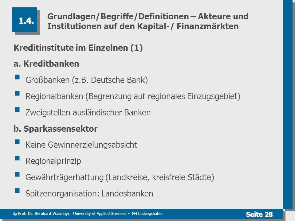 © Prof. Dr. Bernhard Wasmayr, University of Applied Sciences - FH Ludwigshafen Seite 28 Grundlagen/Begriffe/Definitionen – Akteure und Institutionen a