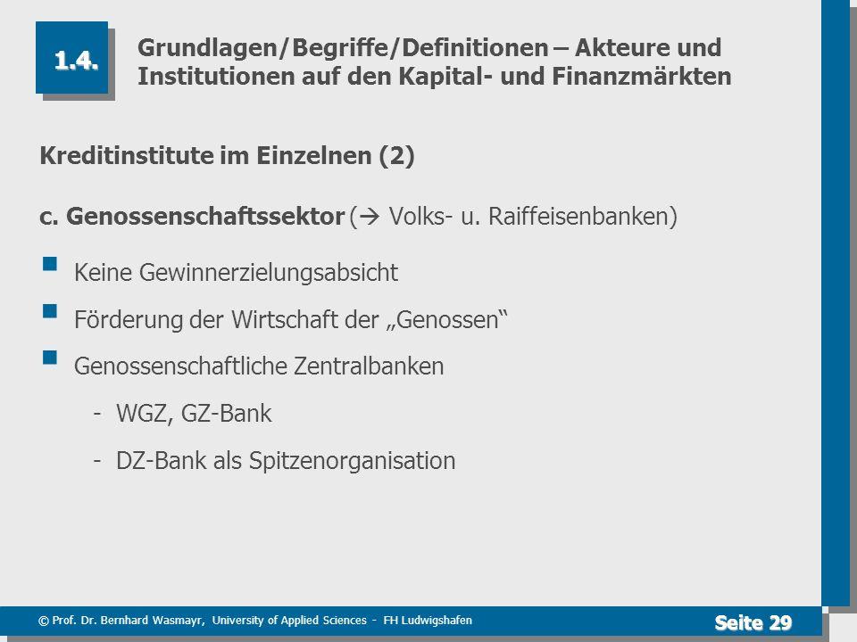 © Prof. Dr. Bernhard Wasmayr, University of Applied Sciences - FH Ludwigshafen Seite 29 Grundlagen/Begriffe/Definitionen – Akteure und Institutionen a