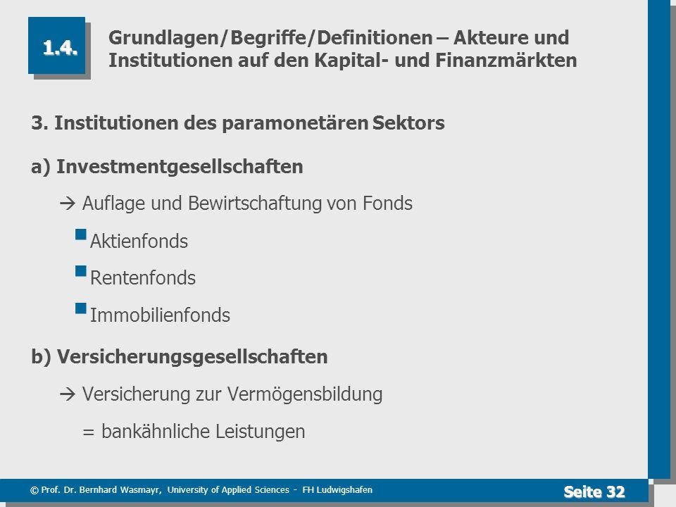 © Prof. Dr. Bernhard Wasmayr, University of Applied Sciences - FH Ludwigshafen Seite 32 Grundlagen/Begriffe/Definitionen – Akteure und Institutionen a