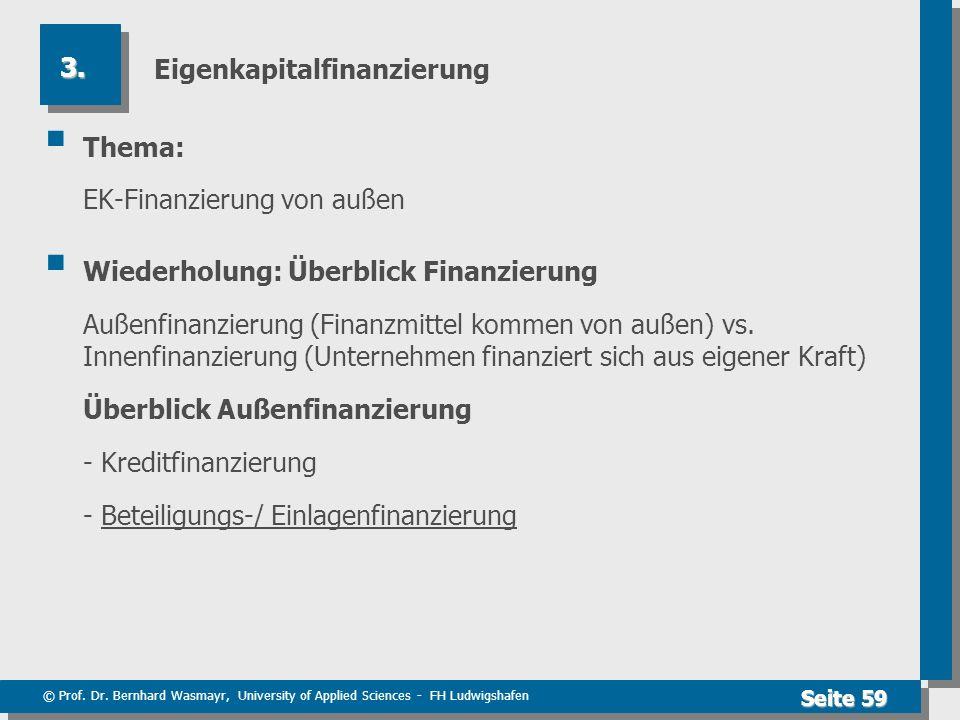 © Prof. Dr. Bernhard Wasmayr, University of Applied Sciences - FH Ludwigshafen Seite 59 Eigenkapitalfinanzierung Thema: EK-Finanzierung von außen Wied
