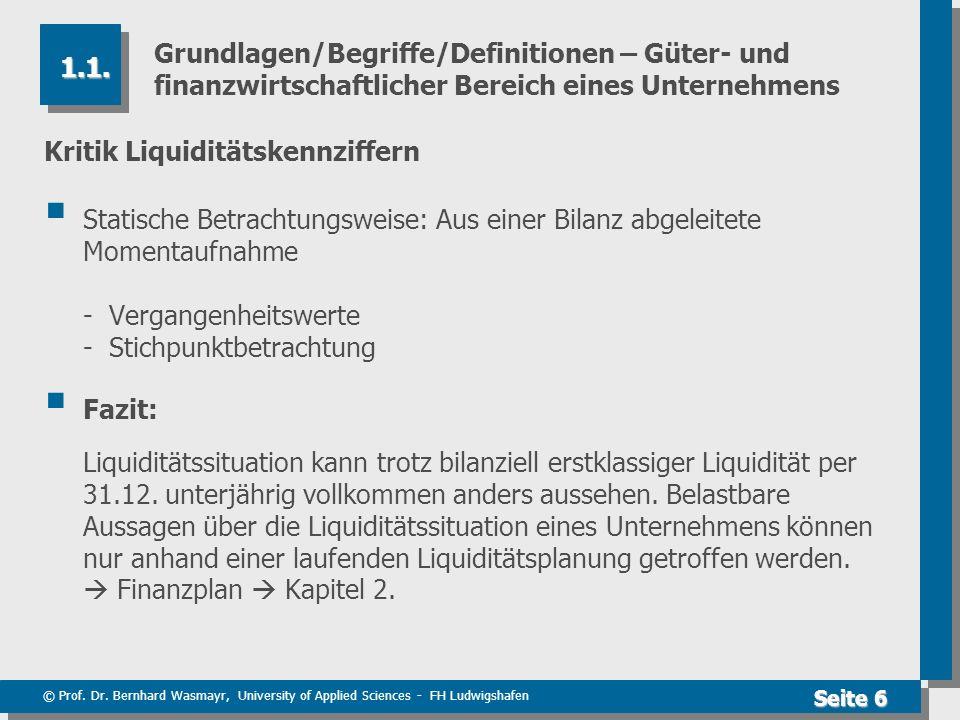 © Prof. Dr. Bernhard Wasmayr, University of Applied Sciences - FH Ludwigshafen Seite 6 Grundlagen/Begriffe/Definitionen – Güter- und finanzwirtschaftl