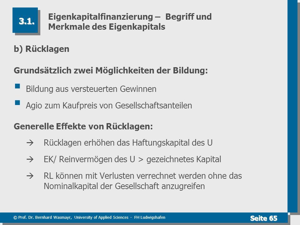 © Prof. Dr. Bernhard Wasmayr, University of Applied Sciences - FH Ludwigshafen Seite 65 Eigenkapitalfinanzierung – Begriff und Merkmale des Eigenkapit