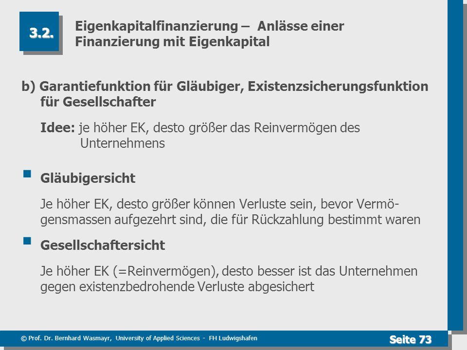 © Prof. Dr. Bernhard Wasmayr, University of Applied Sciences - FH Ludwigshafen Seite 73 Eigenkapitalfinanzierung – Anlässe einer Finanzierung mit Eige