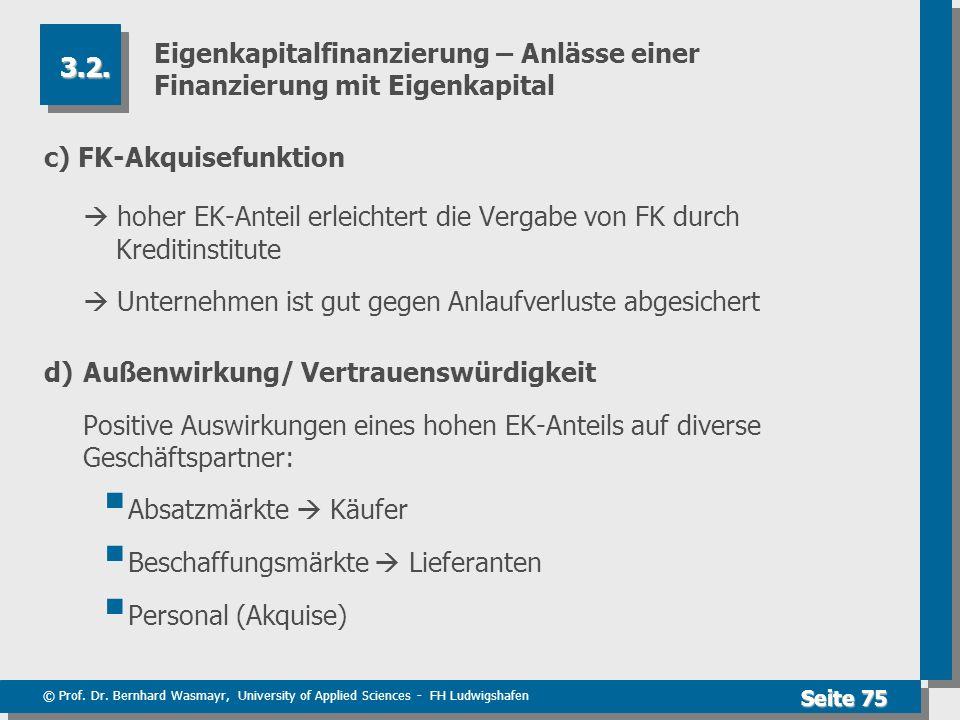 © Prof. Dr. Bernhard Wasmayr, University of Applied Sciences - FH Ludwigshafen Seite 75 Eigenkapitalfinanzierung – Anlässe einer Finanzierung mit Eige