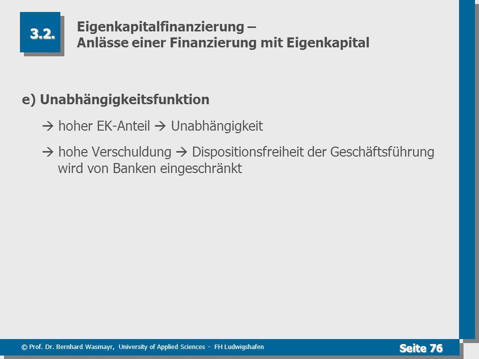 © Prof. Dr. Bernhard Wasmayr, University of Applied Sciences - FH Ludwigshafen Seite 76 Eigenkapitalfinanzierung – Anlässe einer Finanzierung mit Eige