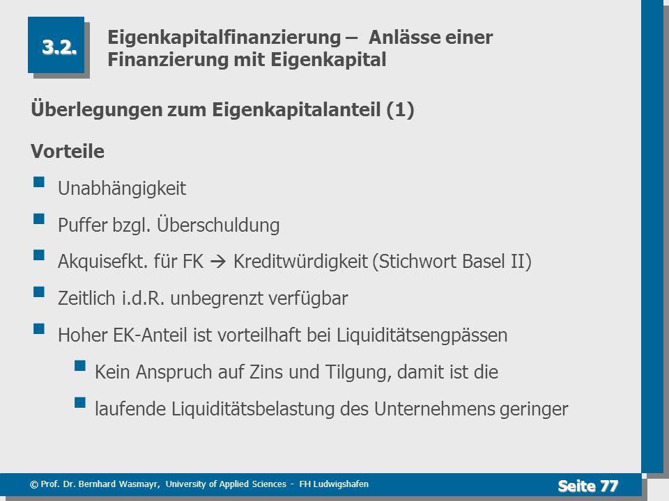 © Prof. Dr. Bernhard Wasmayr, University of Applied Sciences - FH Ludwigshafen Seite 77 Eigenkapitalfinanzierung – Anlässe einer Finanzierung mit Eige