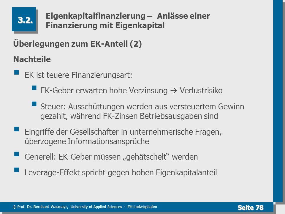 © Prof. Dr. Bernhard Wasmayr, University of Applied Sciences - FH Ludwigshafen Seite 78 Eigenkapitalfinanzierung – Anlässe einer Finanzierung mit Eige