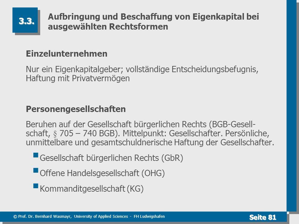 © Prof. Dr. Bernhard Wasmayr, University of Applied Sciences - FH Ludwigshafen Seite 81 Aufbringung und Beschaffung von Eigenkapital bei ausgewählten