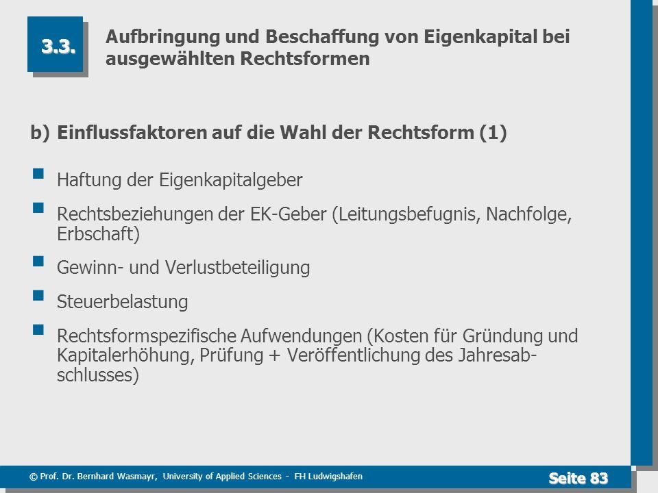 © Prof. Dr. Bernhard Wasmayr, University of Applied Sciences - FH Ludwigshafen Seite 83 Aufbringung und Beschaffung von Eigenkapital bei ausgewählten