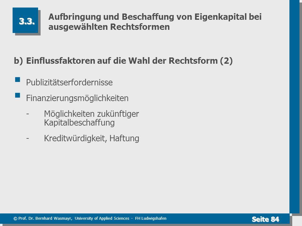 © Prof. Dr. Bernhard Wasmayr, University of Applied Sciences - FH Ludwigshafen Seite 84 Aufbringung und Beschaffung von Eigenkapital bei ausgewählten