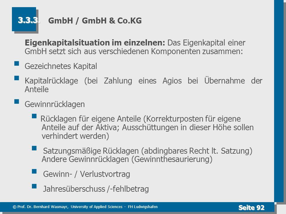 © Prof. Dr. Bernhard Wasmayr, University of Applied Sciences - FH Ludwigshafen Seite 92 GmbH / GmbH & Co.KG Eigenkapitalsituation im einzelnen: Das Ei