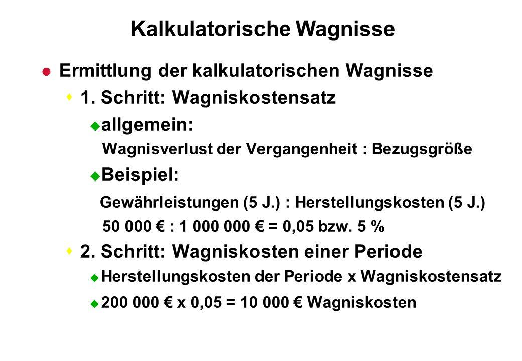 Kalkulatorische Wagnisse l Ermittlung der kalkulatorischen Wagnisse s1. Schritt: Wagniskostensatz u allgemein: Wagnisverlust der Vergangenheit : Bezug
