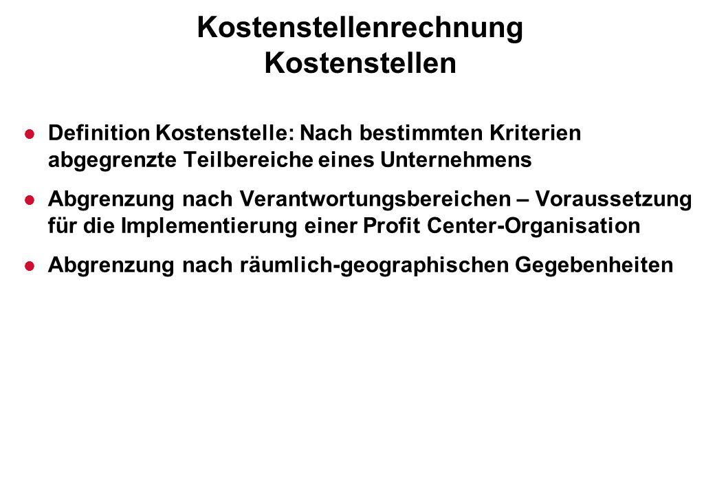 Kostenstellenrechnung Kostenstellen l Definition Kostenstelle: Nach bestimmten Kriterien abgegrenzte Teilbereiche eines Unternehmens l Abgrenzung nach