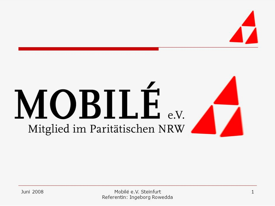 Juni 2008Mobilé e.V. Steinfurt Referentin: Ingeborg Rowedda 2 Guten Morgen und herzlich willkommen