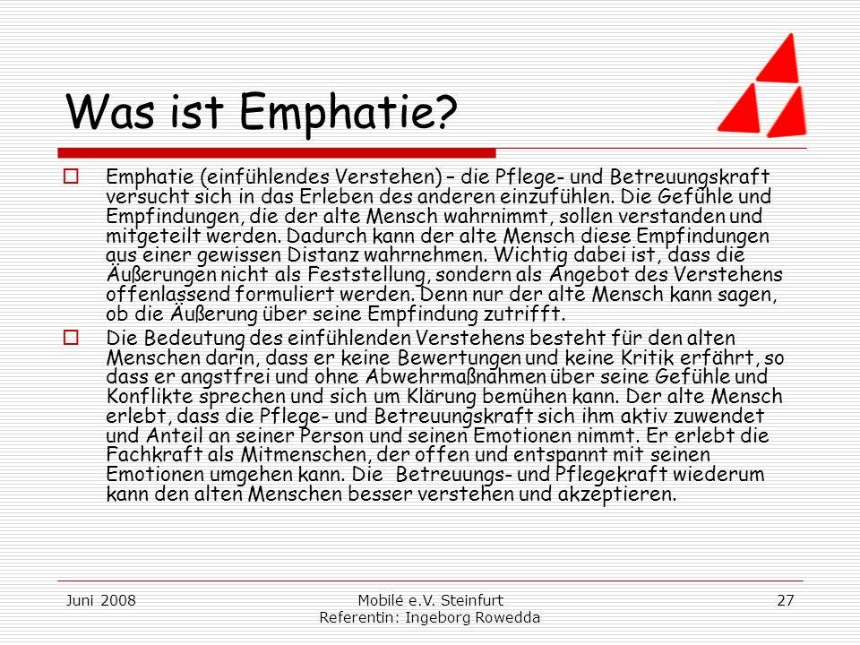 Juni 2008Mobilé e.V.Steinfurt Referentin: Ingeborg Rowedda 27 Was ist Emphatie.