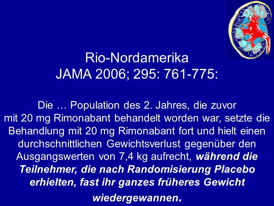 Rio-Nordamerika JAMA 2006; 295: 761-775: Die … Population des 2. Jahres, die zuvor mit 20 mg Rimonabant behandelt worden war, setzte die Behandlung mi
