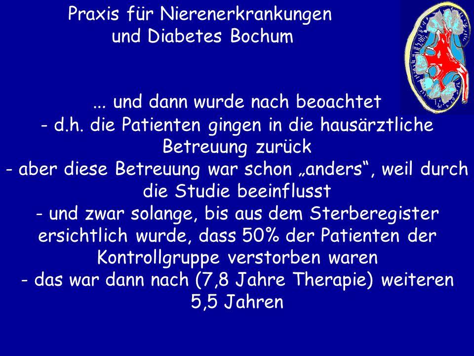 Praxis für Nierenerkrankungen und Diabetes Bochum … und dann wurde nach beoachtet - d.h. die Patienten gingen in die hausärztliche Betreuung zurück -