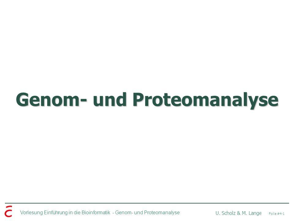 Vorlesung Einführung in die Bioinformatik - U. Scholz & M. Lange Folie #4-1 Genom- und Proteomanalyse