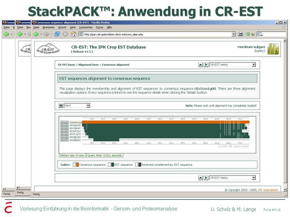 Vorlesung Einführung in die Bioinformatik - U. Scholz & M. Lange Folie #4-16 Genom- und Proteomanalyse StackPACK: Anwendung in CR-EST