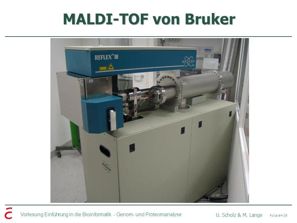 Vorlesung Einführung in die Bioinformatik - U. Scholz & M. Lange Folie #4-39 Genom- und Proteomanalyse MALDI-TOF von Bruker