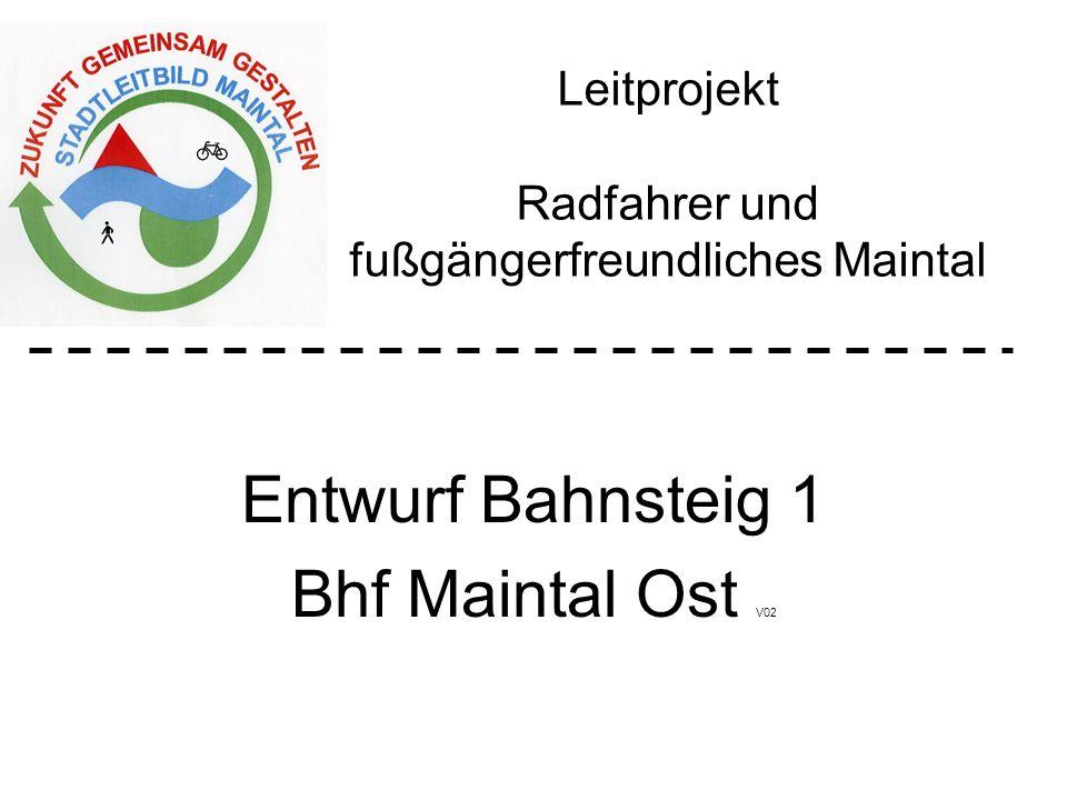 Leitprojekt Radfahrer und fußgängerfreundliches Maintal Entwurf Bahnsteig 1 Bhf Maintal Ost V02