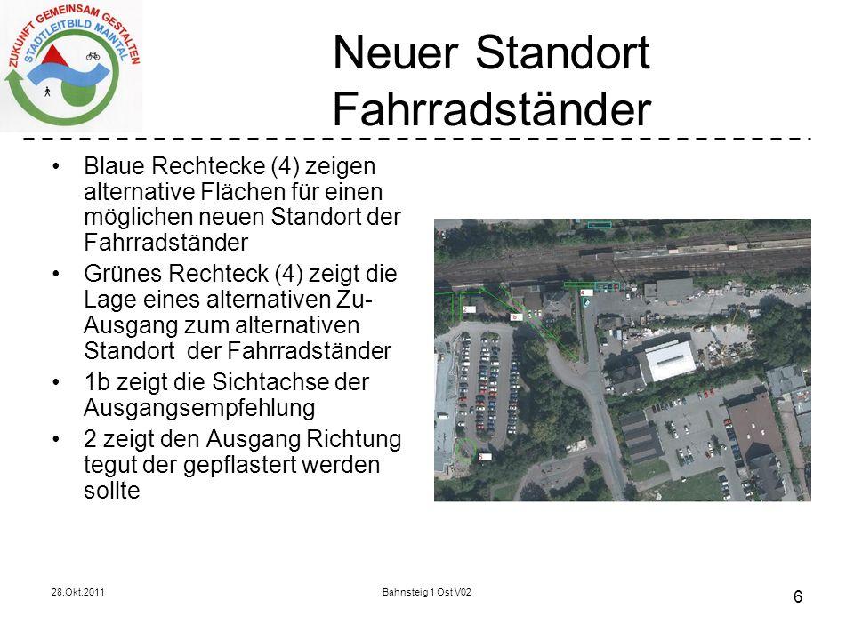 28.Okt.2011Bahnsteig 1 Ost V02 6 Neuer Standort Fahrradständer Blaue Rechtecke (4) zeigen alternative Flächen für einen möglichen neuen Standort der F