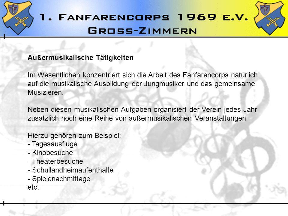 Außermusikalische Tätigkeiten Im Wesentlichen konzentriert sich die Arbeit des Fanfarencorps natürlich auf die musikalische Ausbildung der Jungmusiker