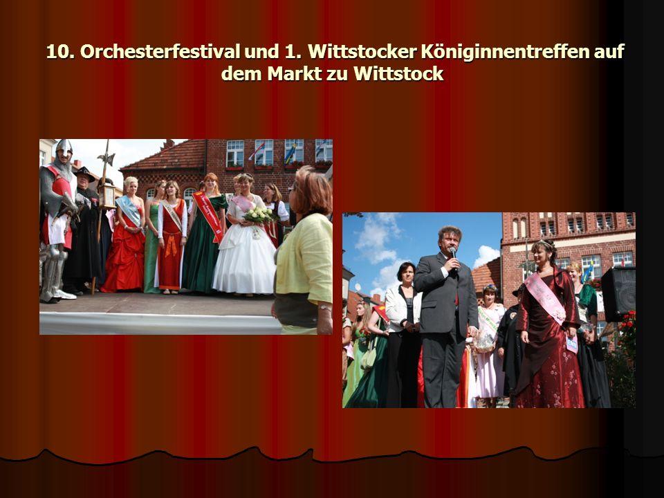 10. Orchesterfestival und 1. Wittstocker Königinnentreffen auf dem Markt zu Wittstock 10. Orchesterfestival und 1. Wittstocker Königinnentreffen auf d