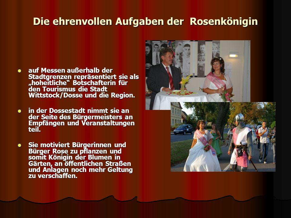 Die ehrenvollen Aufgaben der Rosenkönigin auf Messen außerhalb der Stadtgrenzen repräsentiert sie als hoheitliche Botschafterin für den Tourismus die