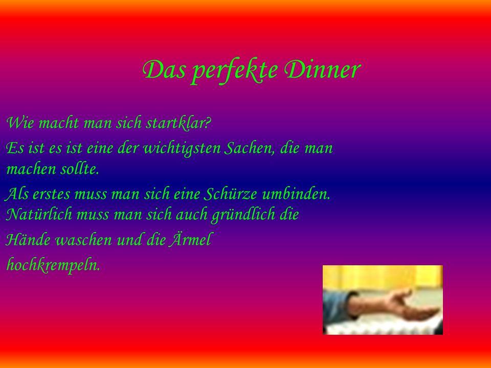 Das perfekte Dinner Wie macht man sich startklar.