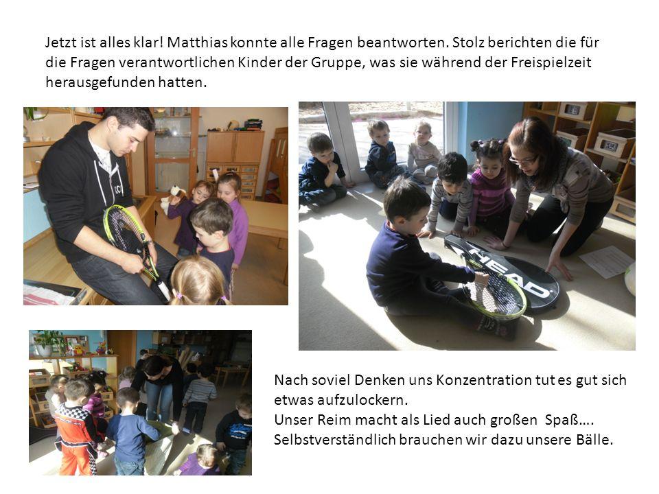 Jetzt ist alles klar. Matthias konnte alle Fragen beantworten.