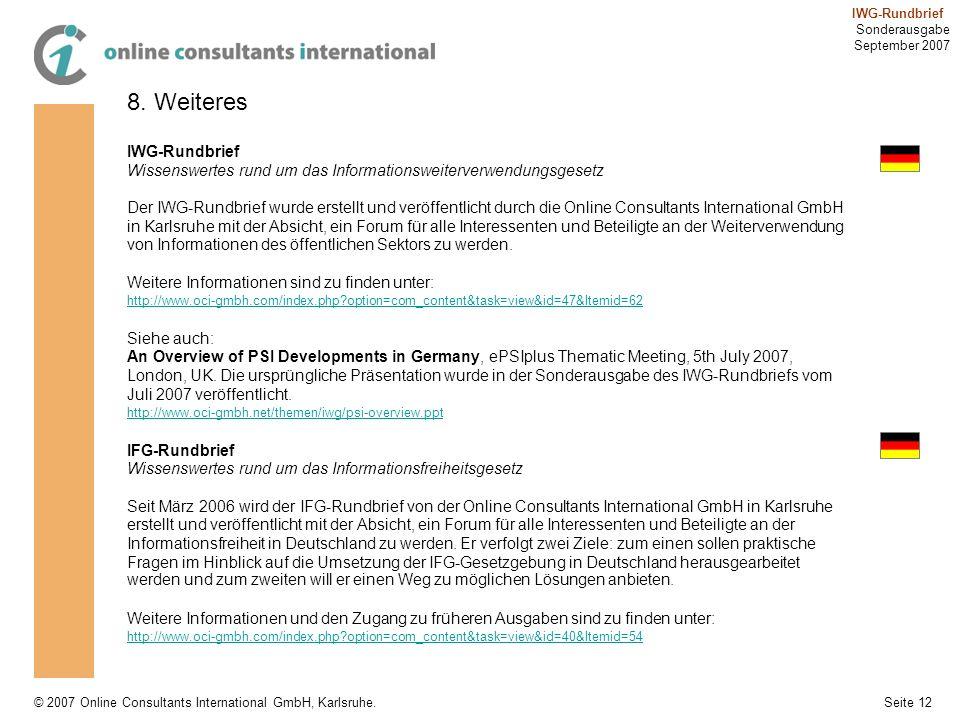 Seite 12 IWG-Rundbrief Sonderausgabe September 2007 © 2007 Online Consultants International GmbH, Karlsruhe. 8. Weiteres IWG-Rundbrief Wissenswertes r