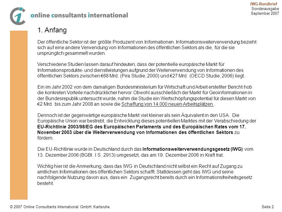 Seite 2 IWG-Rundbrief Sonderausgabe September 2007 © 2007 Online Consultants International GmbH, Karlsruhe. 1. Anfang Der öffentliche Sektor ist der g