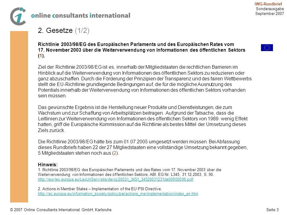 Seite 3 IWG-Rundbrief Sonderausgabe September 2007 © 2007 Online Consultants International GmbH, Karlsruhe. 2. Gesetze (1/2) Richtlinie 2003/98/EG des