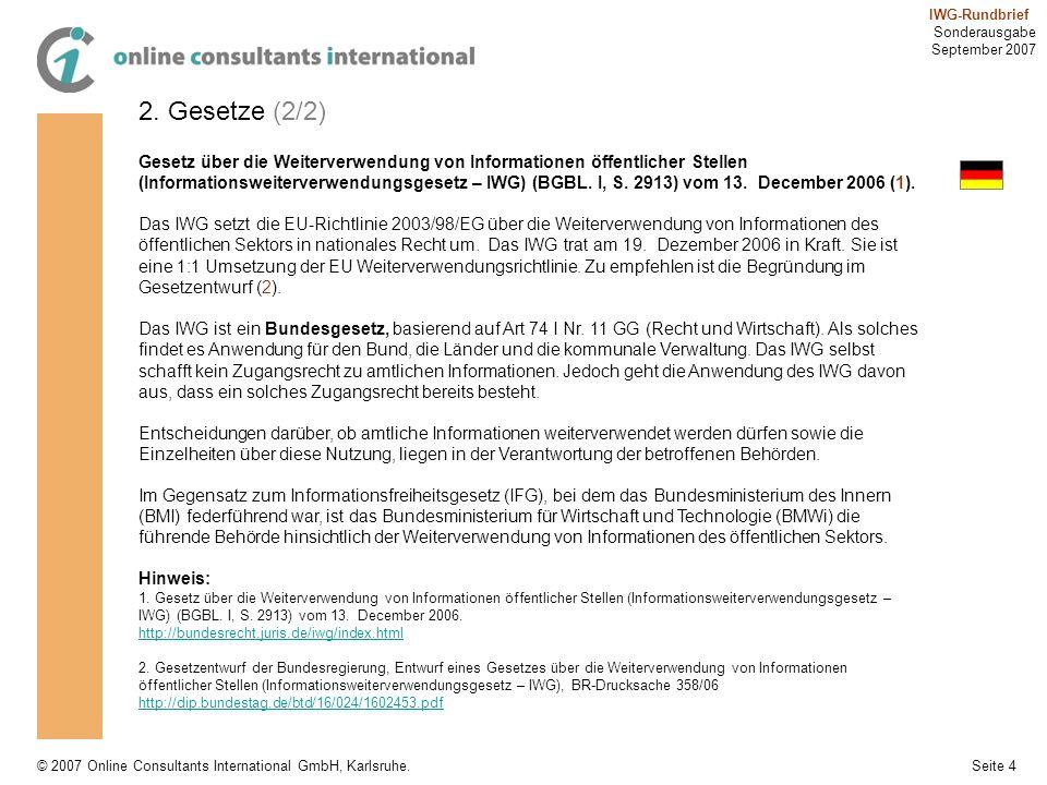 Seite 4 IWG-Rundbrief Sonderausgabe September 2007 © 2007 Online Consultants International GmbH, Karlsruhe. 2. Gesetze (2/2) Gesetz über die Weiterver