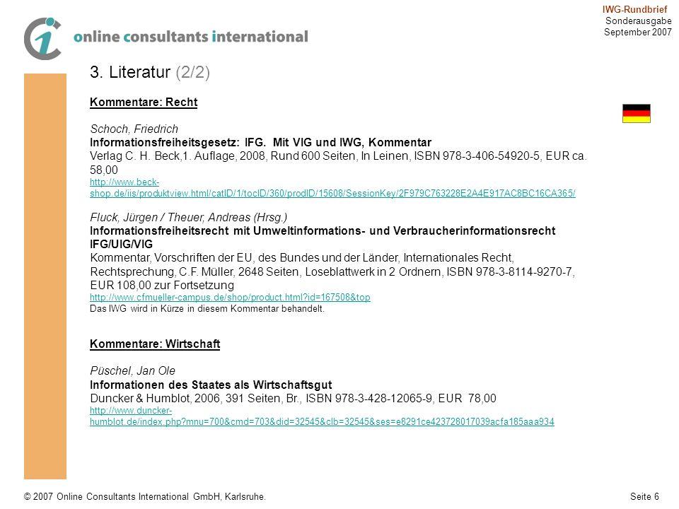 Seite 6 IWG-Rundbrief Sonderausgabe September 2007 © 2007 Online Consultants International GmbH, Karlsruhe. 3. Literatur (2/2) Kommentare: Recht Schoc