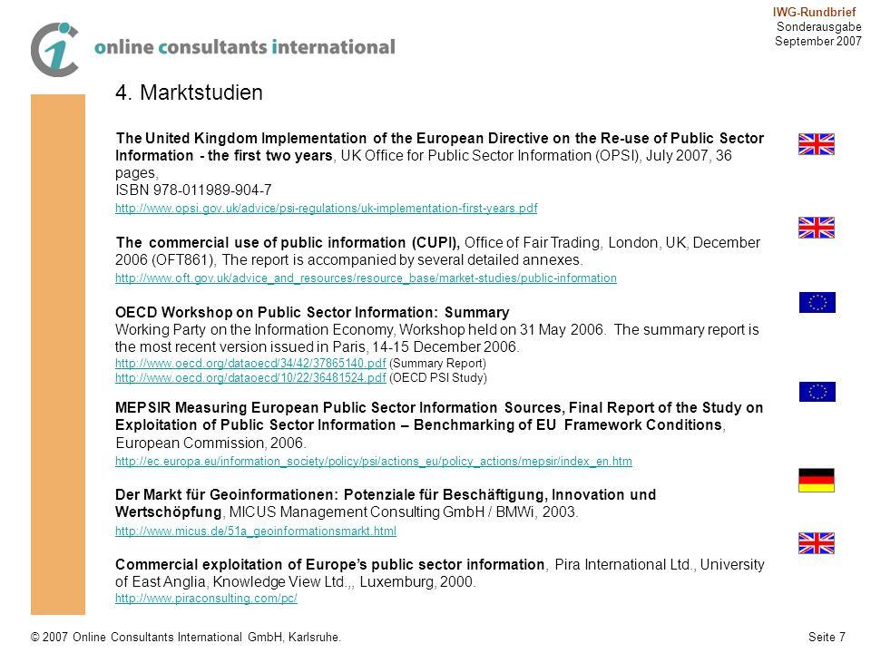 Seite 7 IWG-Rundbrief Sonderausgabe September 2007 © 2007 Online Consultants International GmbH, Karlsruhe. 4. Marktstudien The United Kingdom Impleme