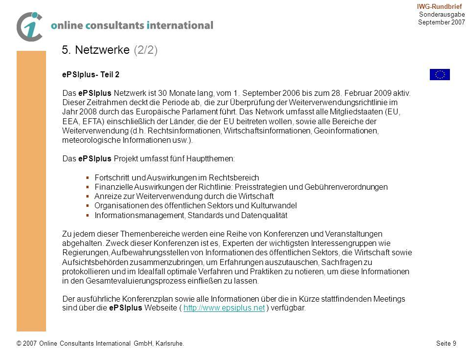 Seite 9 IWG-Rundbrief Sonderausgabe September 2007 © 2007 Online Consultants International GmbH, Karlsruhe. 5. Netzwerke (2/2) ePSIplus- Teil 2 Das eP