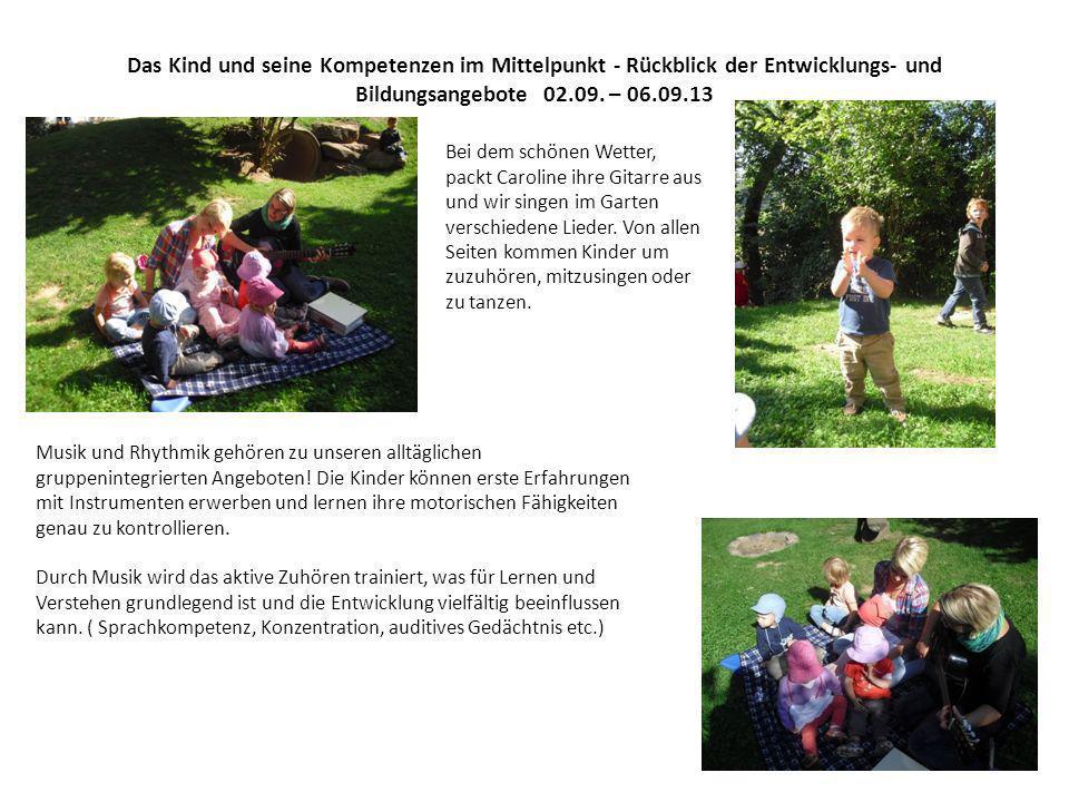Das Kind und seine Kompetenzen im Mittelpunkt - Rückblick der Entwicklungs- und Bildungsangebote 02.09.