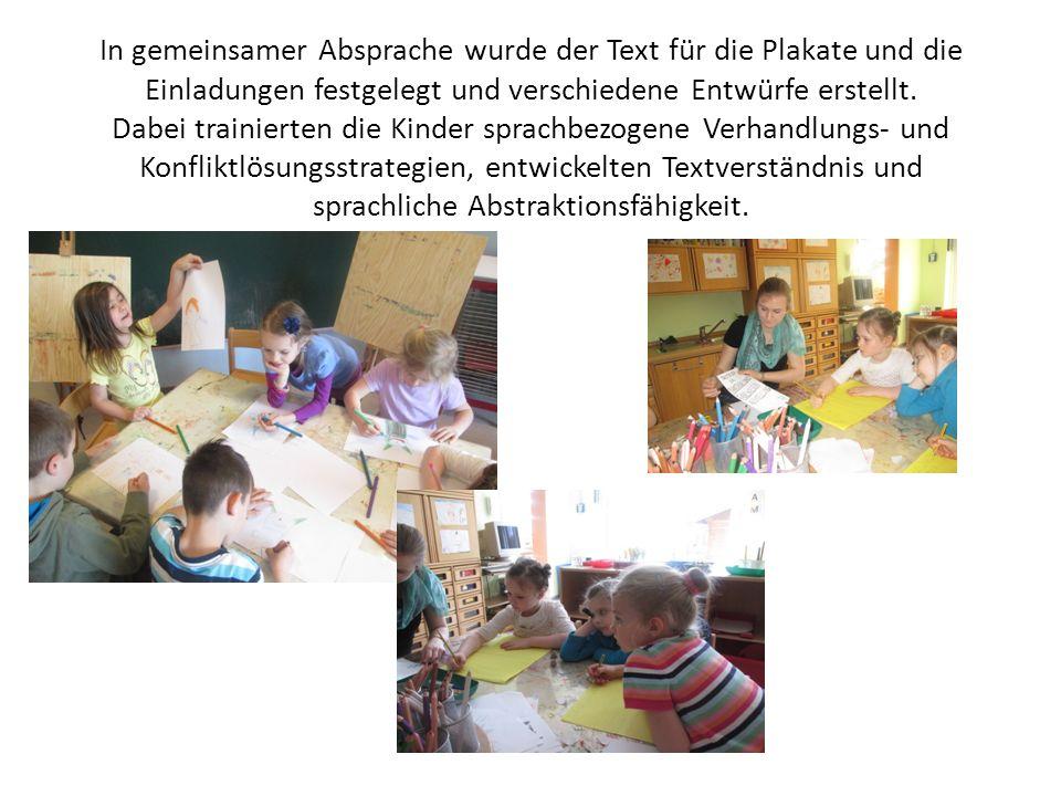 In gemeinsamer Absprache wurde der Text für die Plakate und die Einladungen festgelegt und verschiedene Entwürfe erstellt. Dabei trainierten die Kinde
