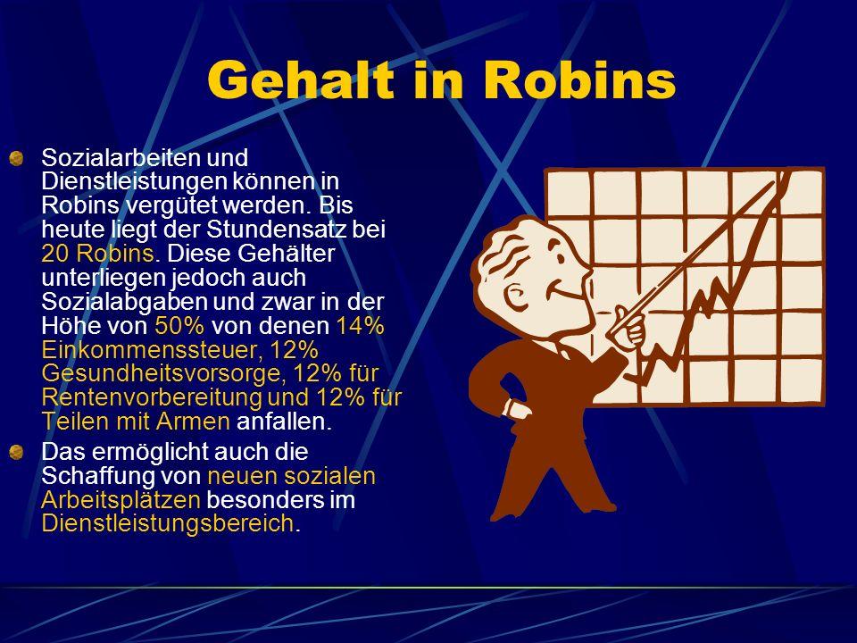 Gehalt in Robins Sozialarbeiten und Dienstleistungen können in Robins vergütet werden. Bis heute liegt der Stundensatz bei 20 Robins. Diese Gehälter u