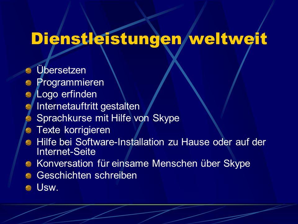 Dienstleistungen weltweit Übersetzen Programmieren Logo erfinden Internetauftritt gestalten Sprachkurse mit Hilfe von Skype Texte korrigieren Hilfe be