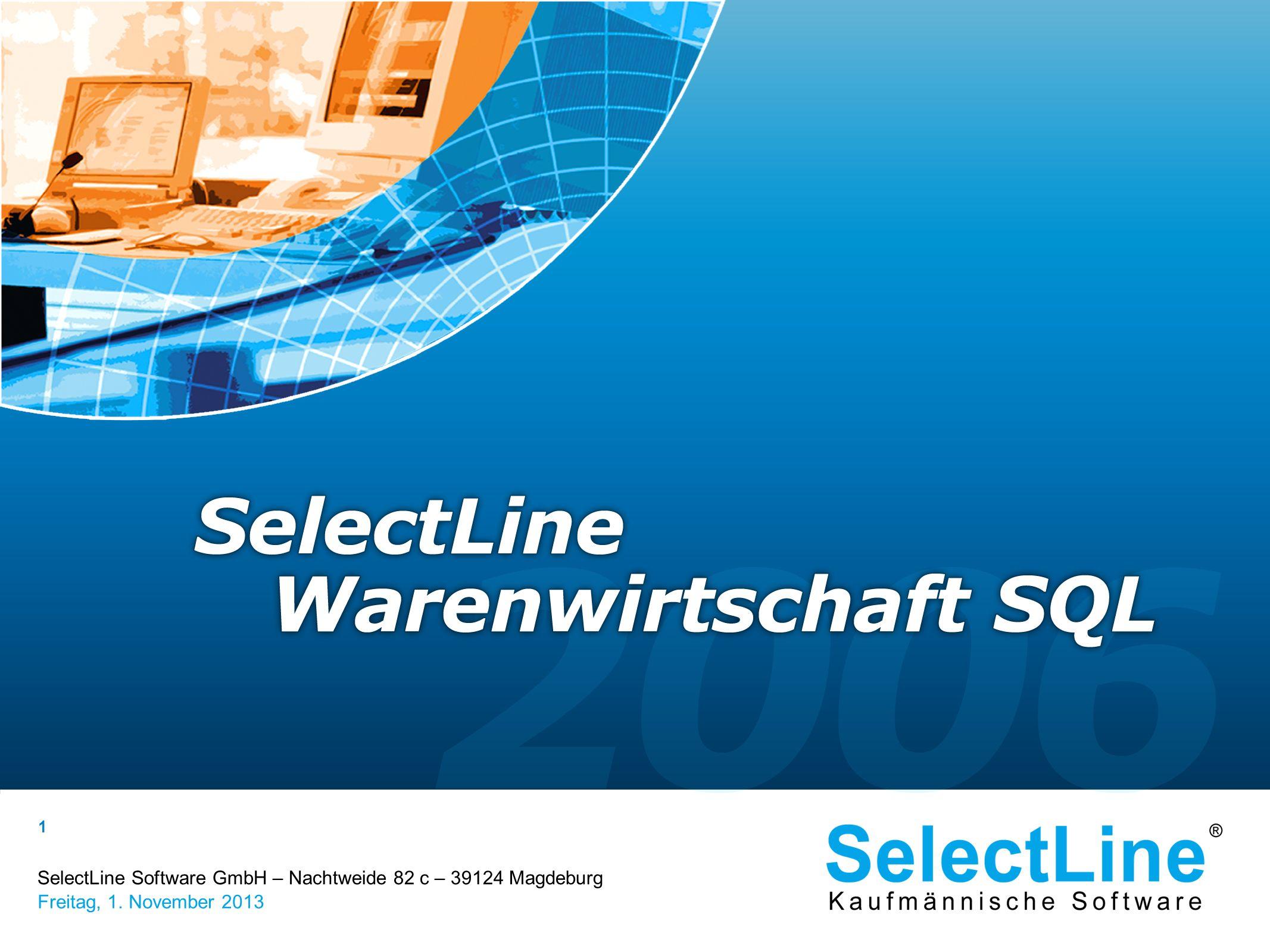 SelectLine Software GmbH – Nachtweide 82 c – 39124 Magdeburg Freitag, 1. November 2013 1