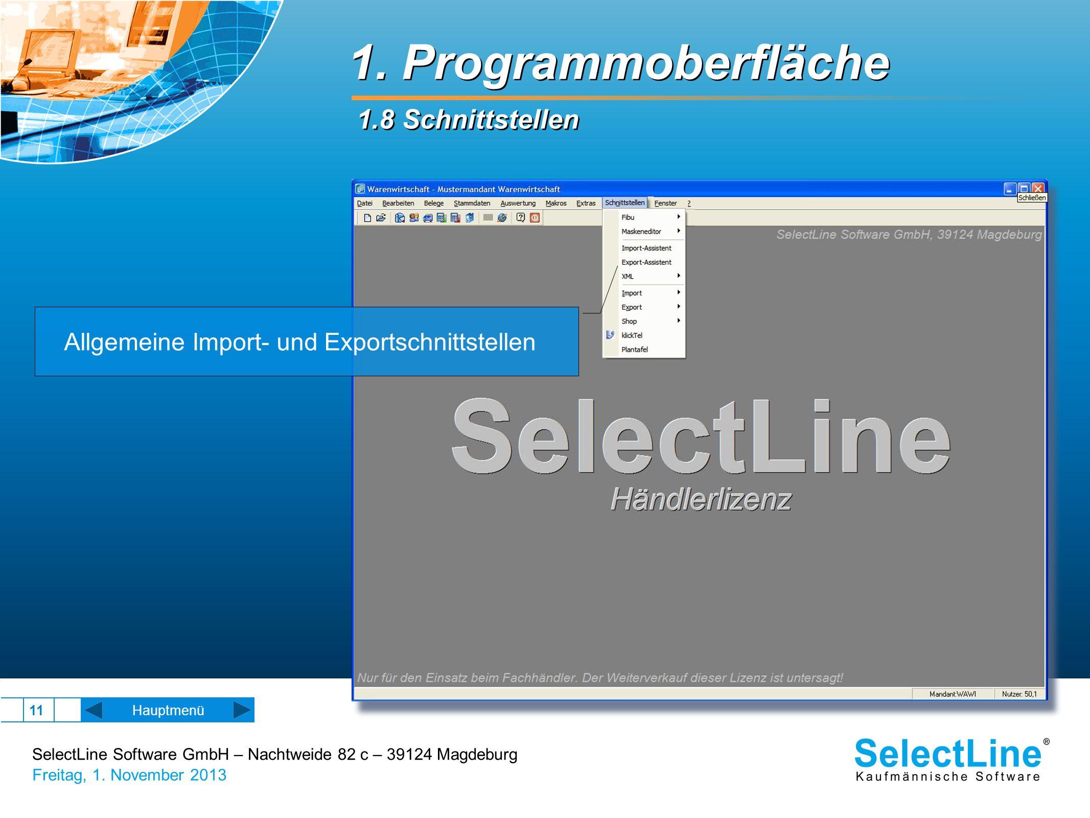 SelectLine Software GmbH – Nachtweide 82 c – 39124 Magdeburg Freitag, 1. November 2013 11 1. Programmoberfläche 1.8 Schnittstellen Allgemeine Import-