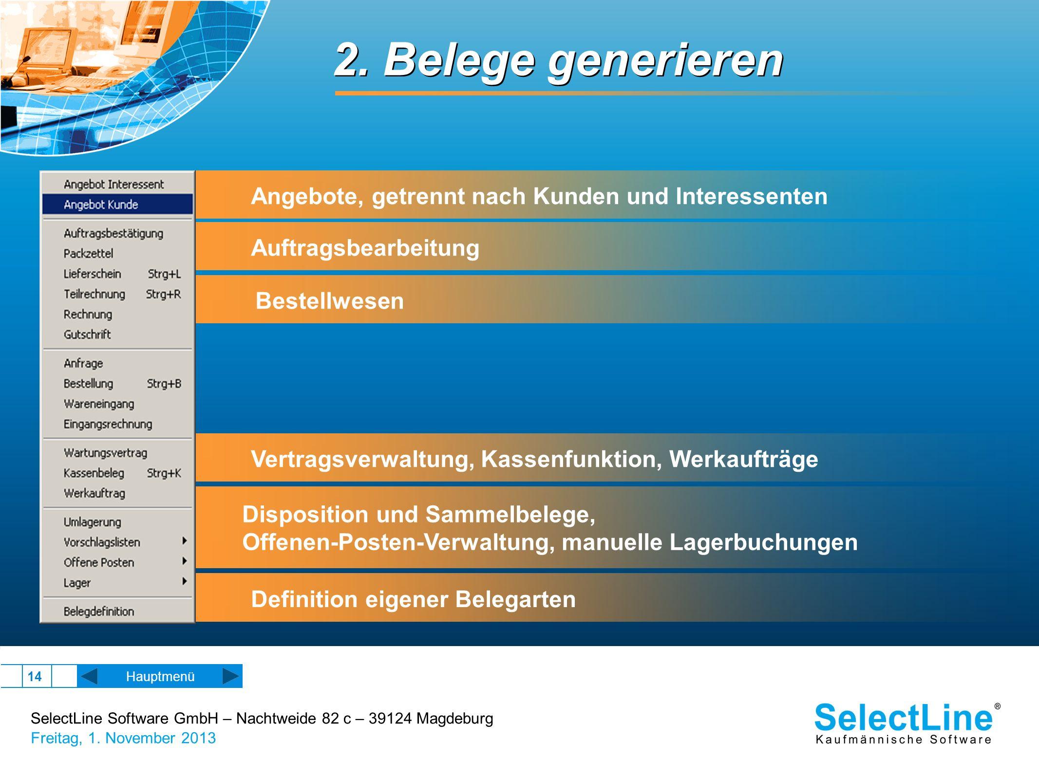 SelectLine Software GmbH – Nachtweide 82 c – 39124 Magdeburg Freitag, 1. November 2013 14 Definition eigener Belegarten Disposition und Sammelbelege,