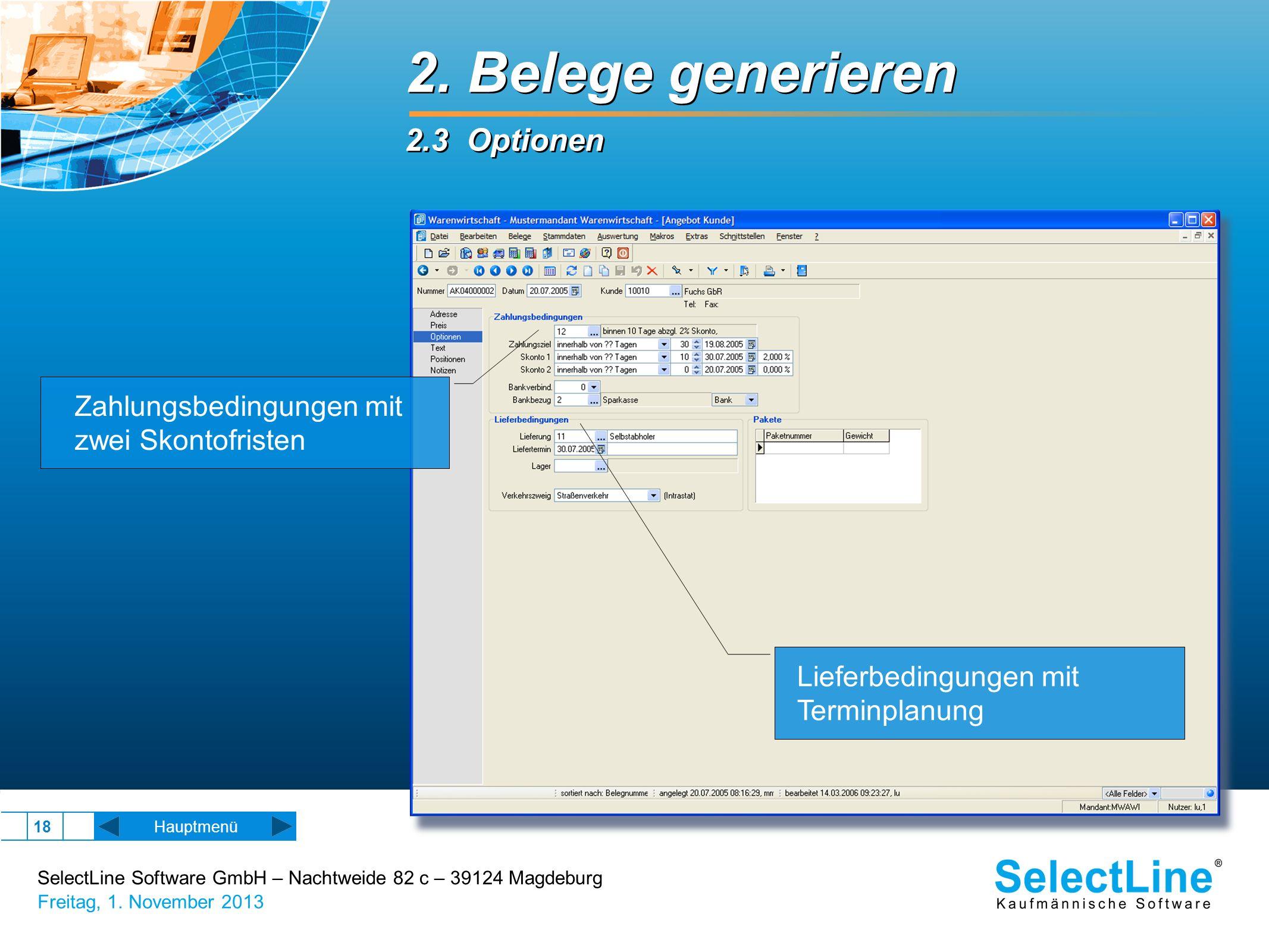SelectLine Software GmbH – Nachtweide 82 c – 39124 Magdeburg Freitag, 1. November 2013 18 2. Belege generieren 2.3 Optionen 2. Belege generieren 2.3 O