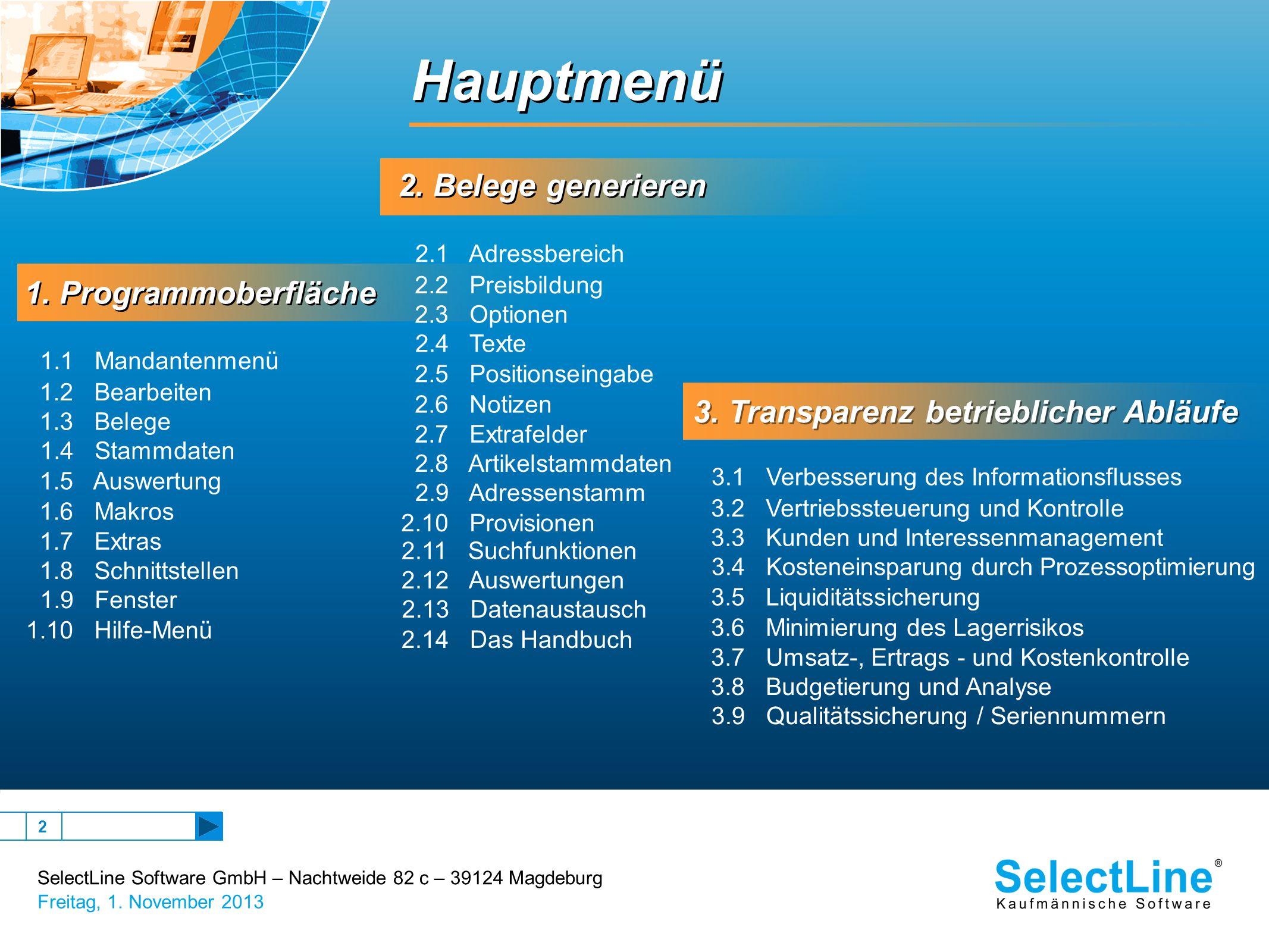 SelectLine Software GmbH – Nachtweide 82 c – 39124 Magdeburg Freitag, 1. November 2013 2 1. Programmoberfläche 1. Programmoberfläche 2. Belege generie