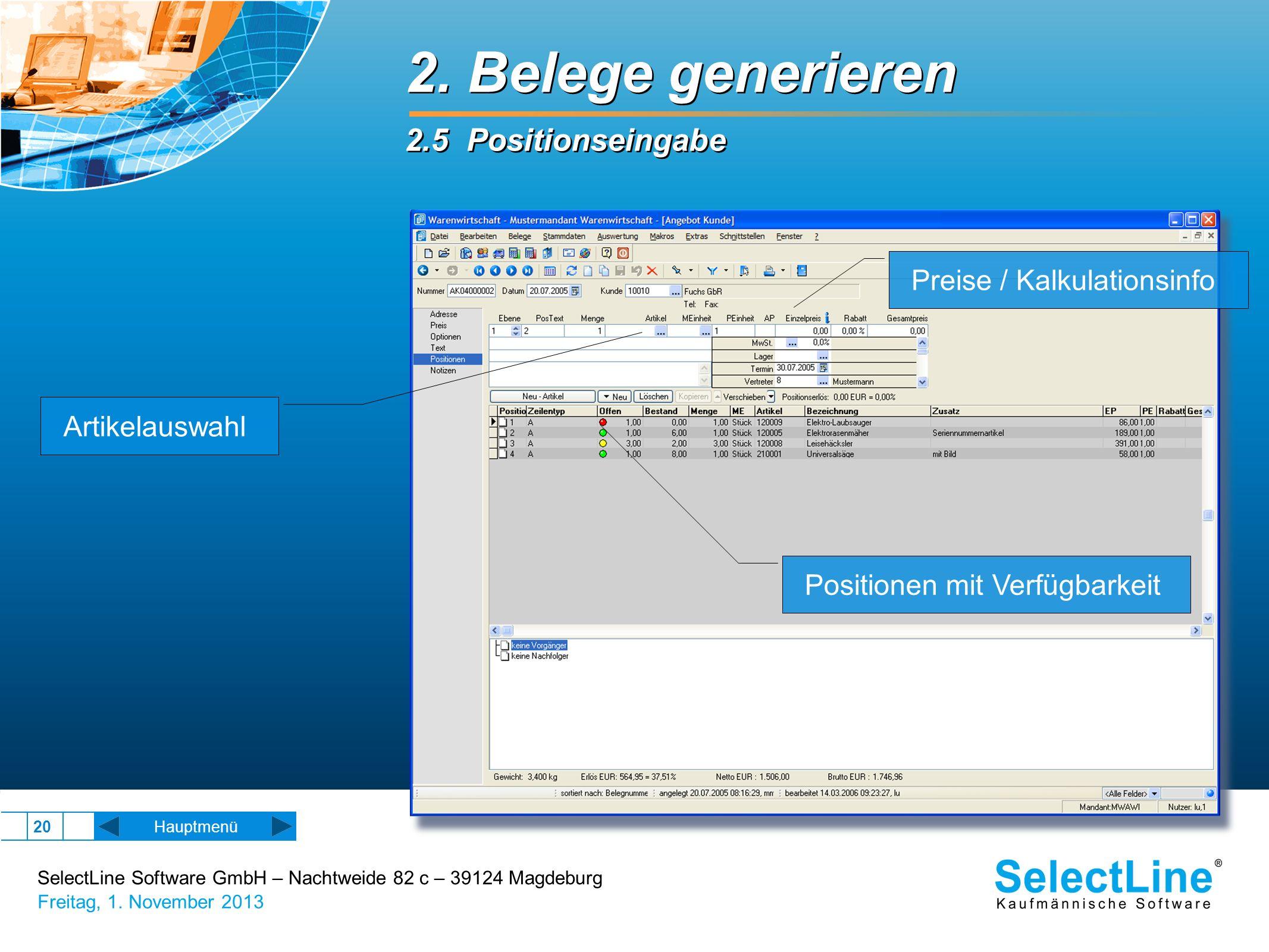 SelectLine Software GmbH – Nachtweide 82 c – 39124 Magdeburg Freitag, 1. November 2013 20 2. Belege generieren 2.5 Positionseingabe 2. Belege generier