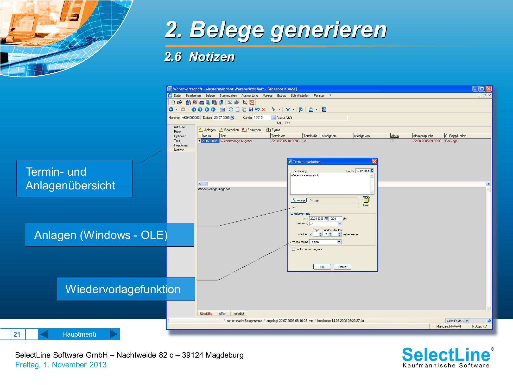 SelectLine Software GmbH – Nachtweide 82 c – 39124 Magdeburg Freitag, 1. November 2013 21 2. Belege generieren 2.6 Notizen 2. Belege generieren 2.6 No